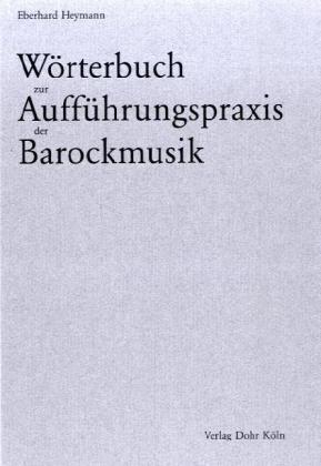 Eberhard Heymann, Wörterbuch zur Aufführungspraxis der Barockmusik