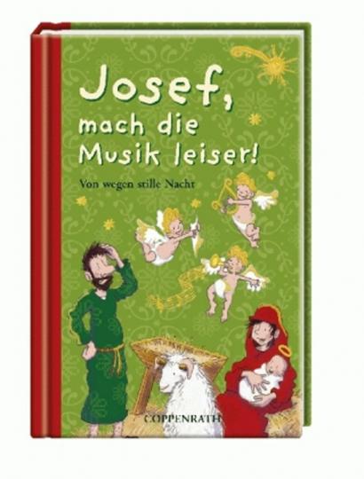 Buch: Josef, mach die Musik leiser !