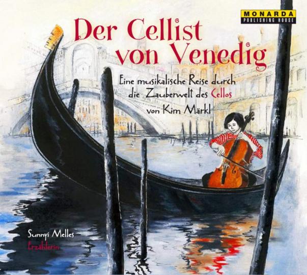 Der Cellist von Venedig - eine musikalische Reise durch die Zauberwelt des Cellos, Audio CD mit Booklet